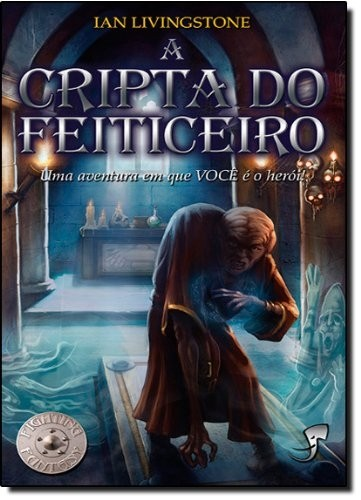 A Cripta do Feiticeiro - Fighting Fantasy